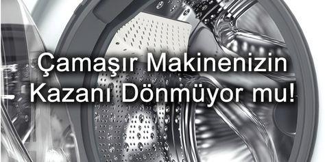 çamaşır makinesi kazanı dönmüyor